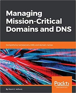 Managing Mission Critical Domains & DNS